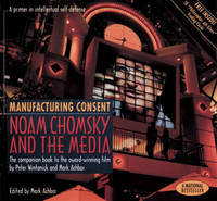 Manufacturing Consent: Noam Chomsky and the Media: The Companion Book to the Award-Winning Film by Peter Wintonick and Mark Achbar image