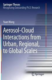 Aerosol-Cloud Interactions from Urban, Regional, to Global Scales by Yuan Wang image