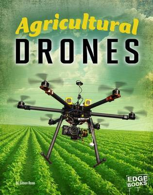 Agricultural Drones (Drones) by Simon Rose