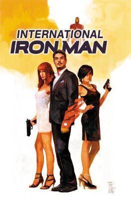 International Iron Man Vol. 1 by Brian Michael Bendis