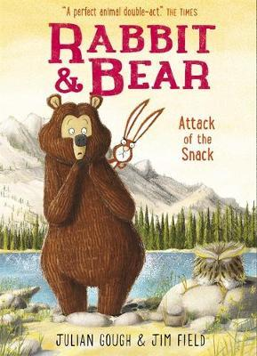 Rabbit and Bear: Attack of the Snack by Julian Gough image