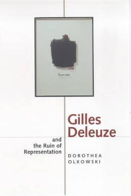 Gilles Deleuze and the Ruin of Representation by Dorothea Olkowski image