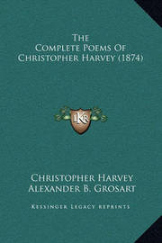 The Complete Poems of Christopher Harvey (1874) by Christopher Harvey