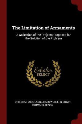 The Limitation of Armaments by Christian Lous Lange