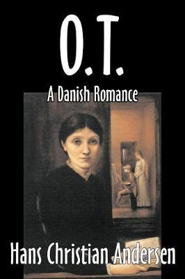O.T., A Danish Romance by Hans Christian Andersen image