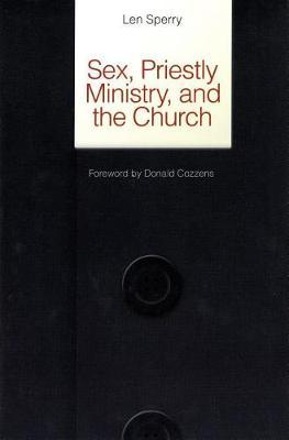 Sex, Priestly Ministry and the Church by Len Sperry image