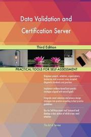 Data Validation and Certification Server Third Edition by Gerardus Blokdyk