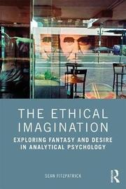 The Ethical Imagination by Sean Fitzpatrick