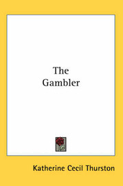 The Gambler by Katherine Cecil Thurston image
