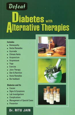Defeat Diabetes with Alternative Therapies by Ritu Jain image