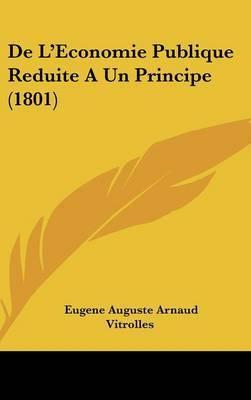 de L'Economie Publique Reduite a Un Principe (1801) by Eugene Auguste Arnaud Vitrolles image