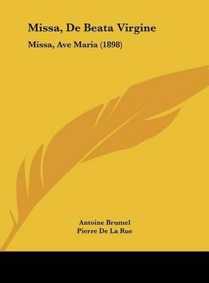 Missa, de Beata Virgine: Missa, Ave Maria (1898) by Antoine Brumel image