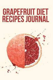 Grapefruit Diet Recipes Journal by The Blokehead
