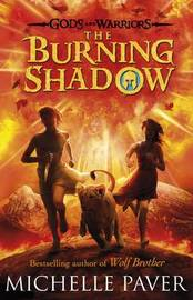 The Burning Shadow (Gods and Warriors Book 2) by Michelle Paver image