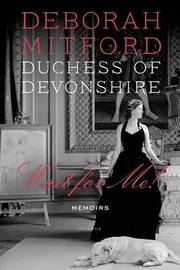 Wait for Me! by Deborah Mitford Duchess of Deborah Mitford Duchess of Devonshire