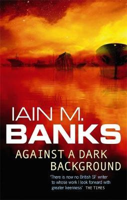 Against A Dark Background by Iain M Banks image