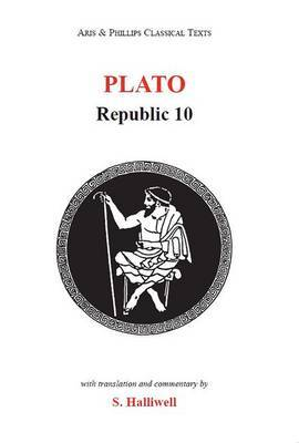 Plato: Republic X by S Halliwell