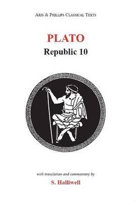 Plato: Republic X by S Halliwell