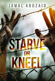 Starve or Kneel by Jamal Abozaid image