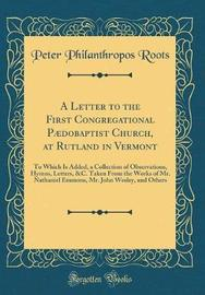 A Letter to the First Congregational P�dobaptist Church, at Rutland in Vermont by Peter Philanthropos Roots image