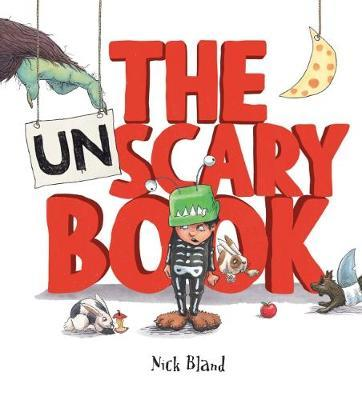Unscary Book by Bland,Nick