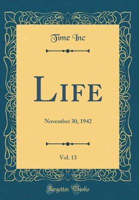 Life, Vol. 13 by Time Inc
