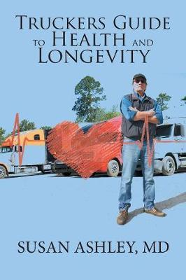 Truckers Guide to Health and Longevity by MD Susan Ashley image