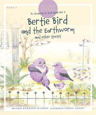 Bertie Bird and the Earthworm by Barbara Murray