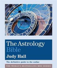 The Astrology Bible by Judy Hall