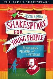 Shakespeare for Young People by Abigail Rokison-Woodall