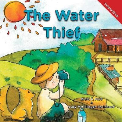 The Water Thief by Brent A Ford