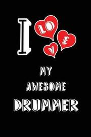 I Love My Awesome Drummer by Lovely Hearts Publishing