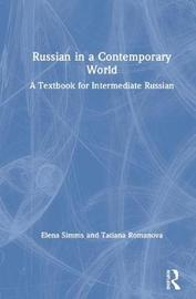 Russian in a Contemporary World by Elena Simms