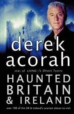 Haunted Britain and Ireland by Derek Acorah image