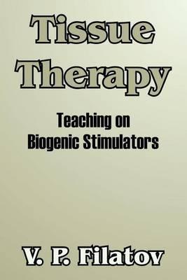 Tissue Therapy: Teaching on Biogenic Stimulators by V.P. Filatov image