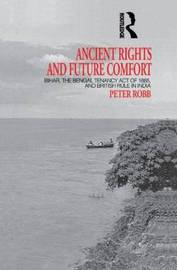 Ancient Rights and Future Comfort by Peter Robb
