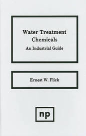 Water Treatment Chemicals by Ernest W Flick
