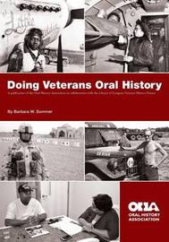 Doing Veterans Oral History by Barbara W Sommer