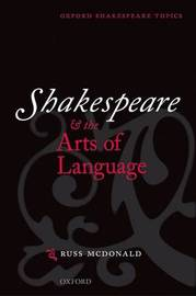 Shakespeare and the Arts of Language by Russ McDonald image