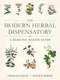 The Modern Herbal Dispensatory by Thomas Easley