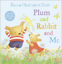 Plum and Rabbit and Me by Emma Chichester Clark image