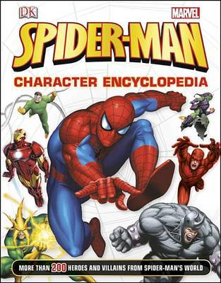 Spider-Man Character Encyclopedia by Daniel Wallace