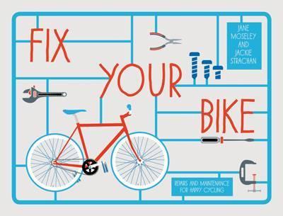 Fix Your Bike by Jackie Strachan