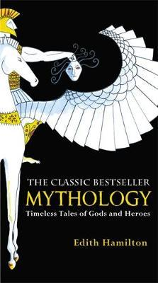Mythology by Edith Hamilton