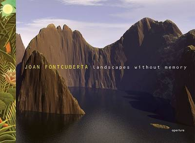 Landscapes Without Memory by Joan Fontcuberta