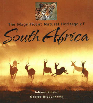 The magnificent natural heritage of South Africa by Johann Knobel