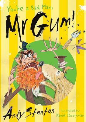 You're a Bad Man, Mr. Gum! (Red House Book Award Winner) by Andy Stanton