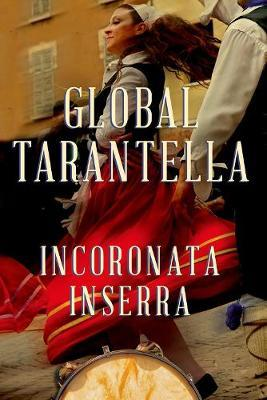 Global Tarantella by Incoronata Inserra
