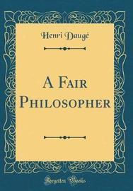 A Fair Philosopher (Classic Reprint) by Henri Dauge image