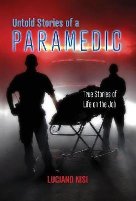 Untold Stories of a Paramedic by Luciano Nisi